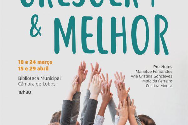"""1º CICLO DE CONFERÊNCIAS """"CRESCER + & MELHOR"""""""